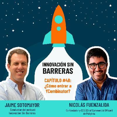 #048. Nicolás Fuenzalida — ¿Cómo entrar a YCombinator?