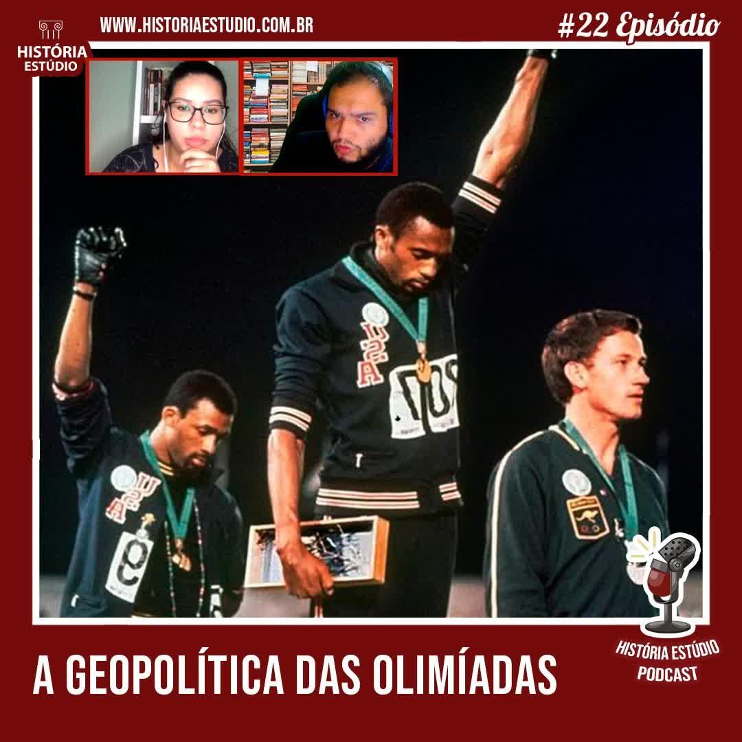 #22 - A Geopolítica das Olimpíadas