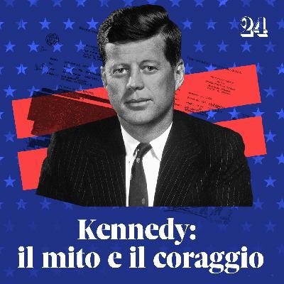 Kennedy: il mito e il coraggio