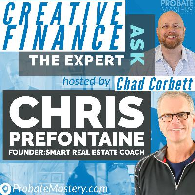 Chris Prefontaine: Creative Financing in 2021   Sub-To, Sandwich Lease, and Owner Finance