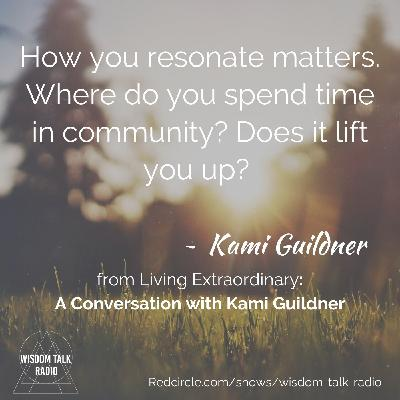 Living Extraordinary: A Conversation with Kami Guildner