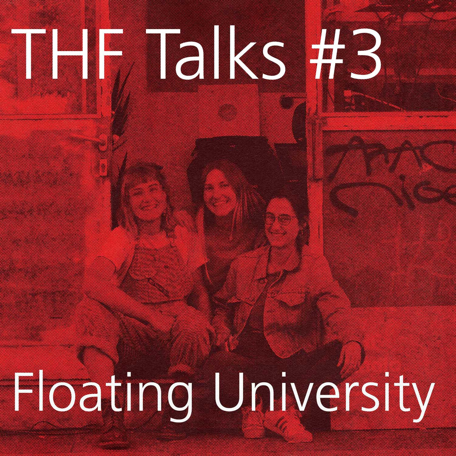 THF Talks #3 Floating University