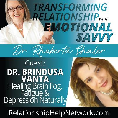 Healing Brain Fog, Fatigue & Depression Naturally  GUEST: Dr. Brindusa Vanta