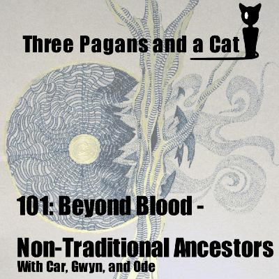 Episode 101: Beyond Blood: Non-Traditional Ancestors