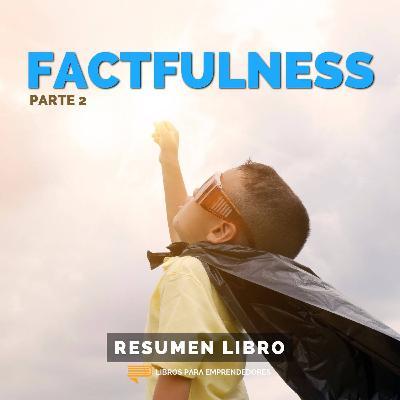 Factfulness, Parte 2 - Un Resumen de Libros para Emprendedores