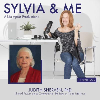 Judith Sherven, PhD: – Clinical Psychologist, Overcoming 'The Fear of Being Fabulous'