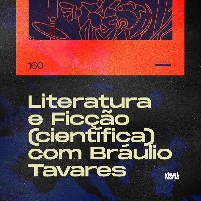 Literatura e Ficção (científica) com Bráulio Tavares