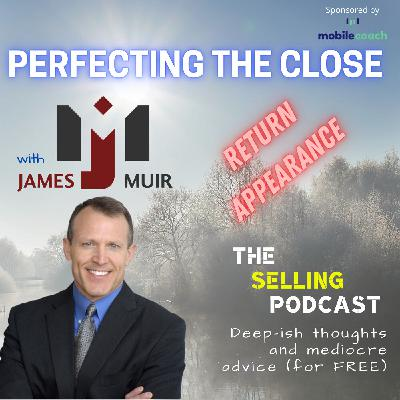 PERECTING THE COMPLEX SALE WITH JAMES MUIR
