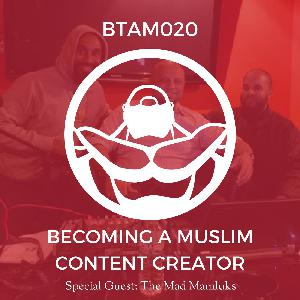 Becoming a Muslim Content Creator (feat. @themadmamluks)