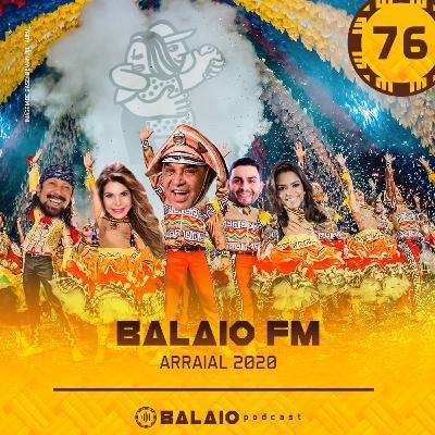 #76 - Balaio FM: Arraial 2020