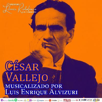 #265: César Vallejo musicalizado por Luis Enrique Alvizuri