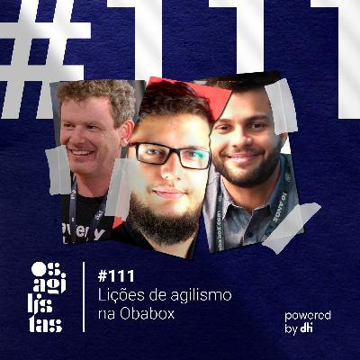 #111 Lições de agilismo na Obabox