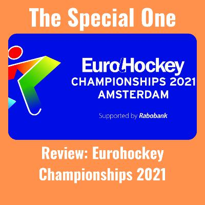 Talk Hockey Radio: The Special One - The Eurohockey Championships 2021 Review