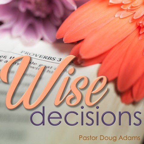 09-08-2019 Wise Decisions