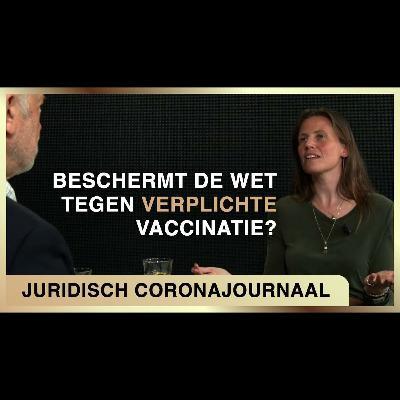 Beschermt de wet tegen verplichte vaccinatie? - Juridisch Coronajournaal #5