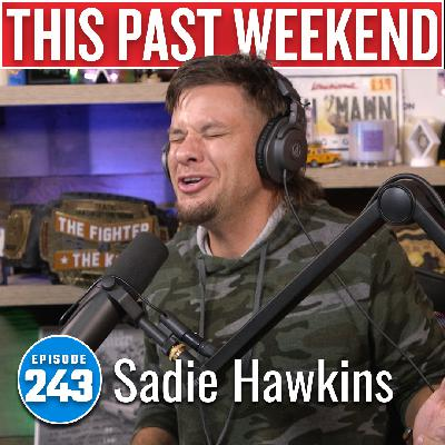 Sadie Hawkins | This Past Weekend #243