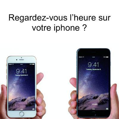 Regardez-vous l'heure sur votre iphone ?