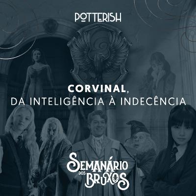 #8: Corvinal, da inteligência à indecência, com Vevs Valadares