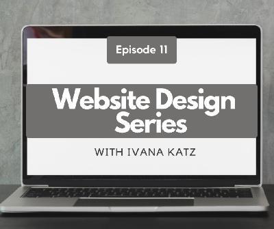 Website Design Series   with Ivana Katz   Episode 11