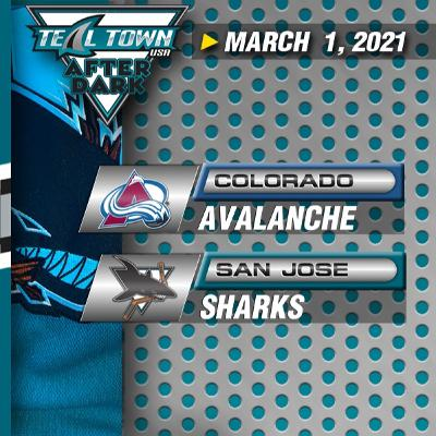 Colorado Avalanche vs San Jose Sharks - 3-1-2021 - Teal Town USA After Dark (Postgame)