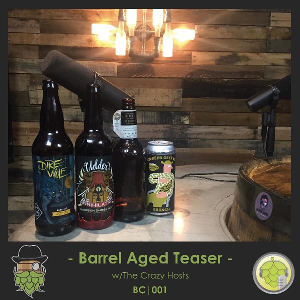 BC001: Barrel Aged Teaser