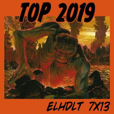 [ELHDLT] 7x13 Lo mejor de 2019