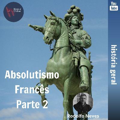 Monarquia Francesa – Parte 2 (aula 18) – História Geral