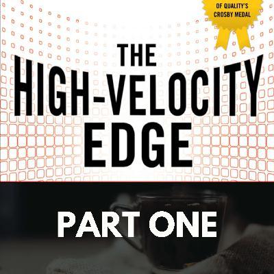 The High Velocity Edge: Part One