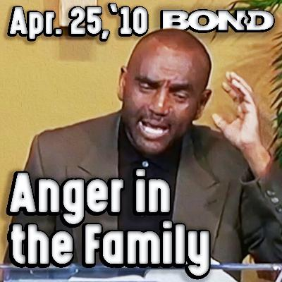 04/25/10 Where Does Anger Come From in the Family? (Sunday Service Archive)