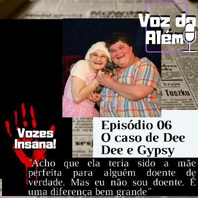 Voz do Além #06 - O Caso de Dee Dee e Gypsy