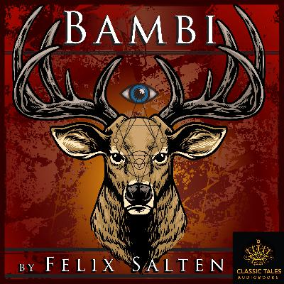 Ep. 648, Bambi, part 2of4, by Felix Salten
