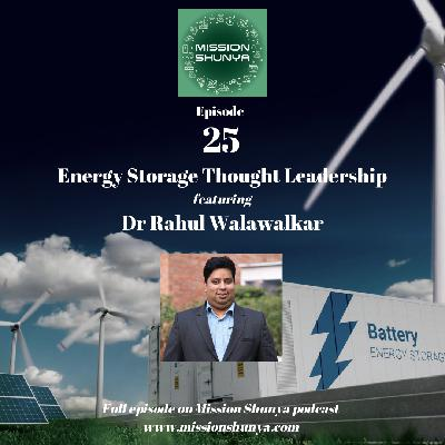 25: Energy storage thought leadership featuring Dr Rahul Walawalkar