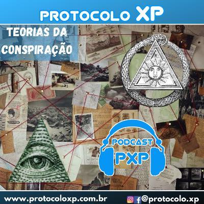 PXP PODCAST 25 - Teorias da Conspiração