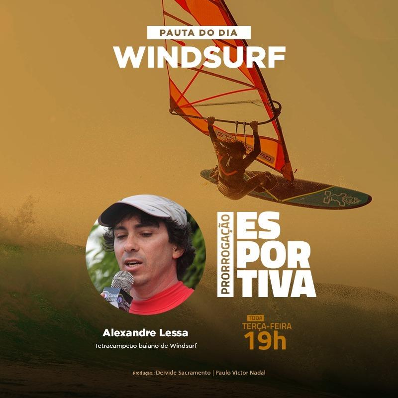 Prorrogação Esportiva #29 Windsurf