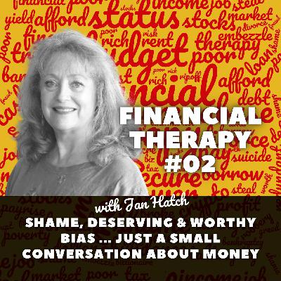 Shame, deserving and worthy bias ... just a small conversation about money
