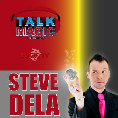 10: Steve Dela Talk Magic | Magician & Mentalism | Talk Magic Podcast With Craig Petty