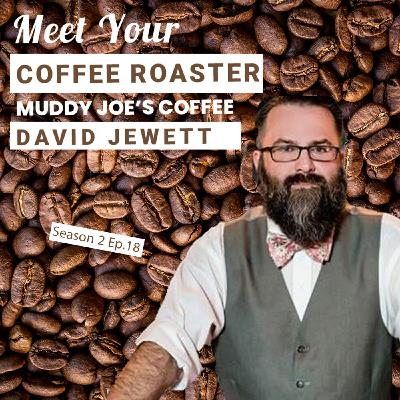 Meet Your Coffee Roaster with Muddy Joe's Coffee