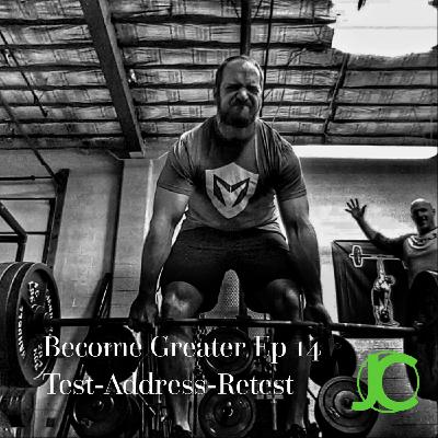 Become Greater Ep. 14 - Test-Address-Retest