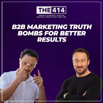 B2B Marketing Truth Bombs For Better Results
