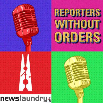 Reporters Without Orders Ep 140: Sakal Media's harassment of Newslaundry reporter and Bihar Election