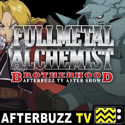 Fullmetal Alchemist: Brotherhood S:5 | Episodes 9 – 12 | AfterBuzz TV AfterShow