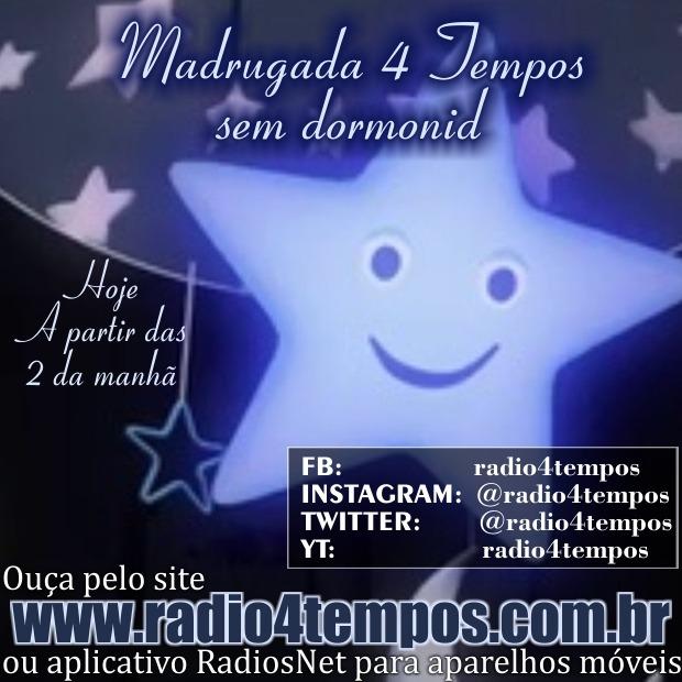 Rádio 4 Tempos - Madrugada sem Dormonid 05:Rádio 4 Tempos