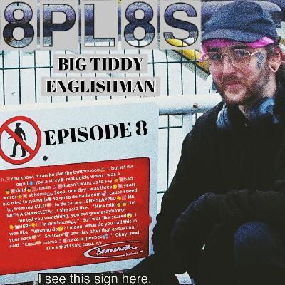 Episode 8 - BIG TIDDY ENGLISHMAN (ft. Embedded69)