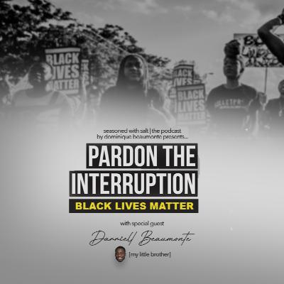 Pardon the Interruption: Black Lives Matter