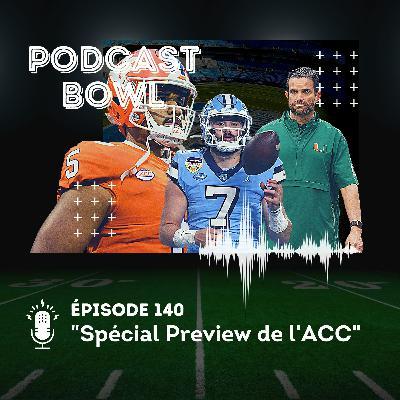 Podcast Bowl – Episode 140 : Spécial Preview de l'ACC