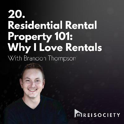 20. Residential Rental Property 101: Why I Love Rentals