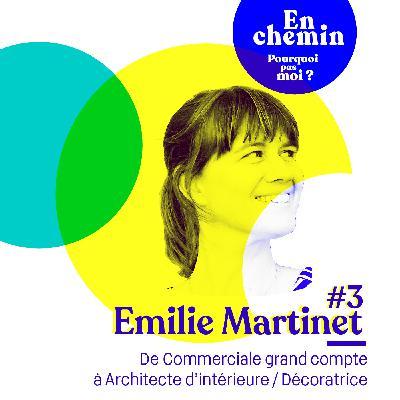 En chemin 3 Emilie Martinet : De commerciale grand compte à Décoratrice - Architecte d'intérieur