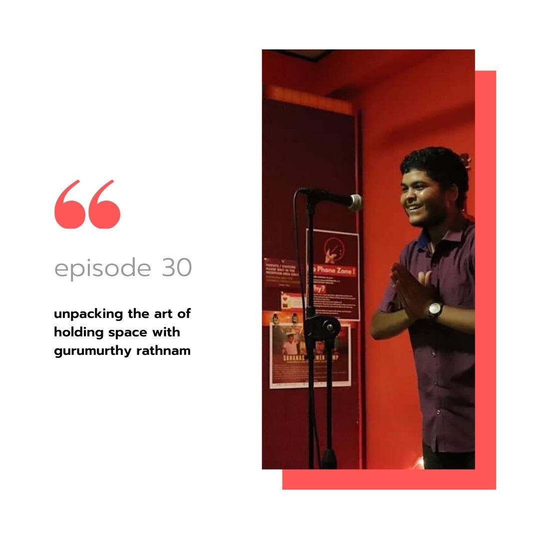 Episode 30 - Gurumurthy Rathnam