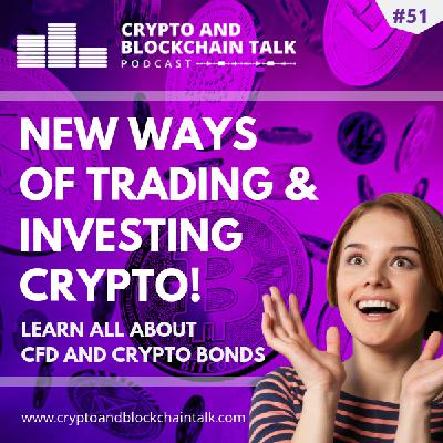 New Ways of Trading & Investing Crypto CFDs and Bonds #51