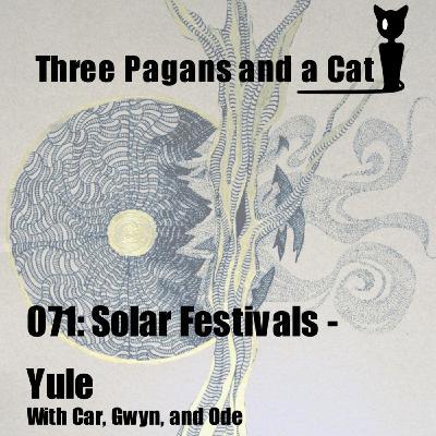 Episode 071: Solar Festivals: Yule